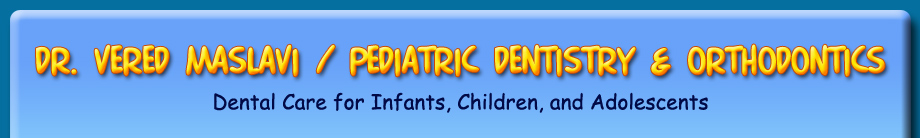 Pediatric Dentist in Bayside, NY - Dr. Vered Maslavi, Pediatric Dentistry and Orthodontics.